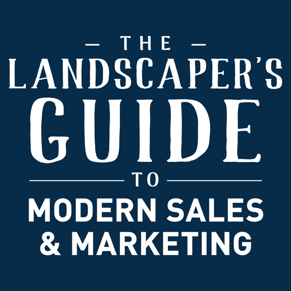 the-landscapers-guide-to-modern-sales-and-marketing